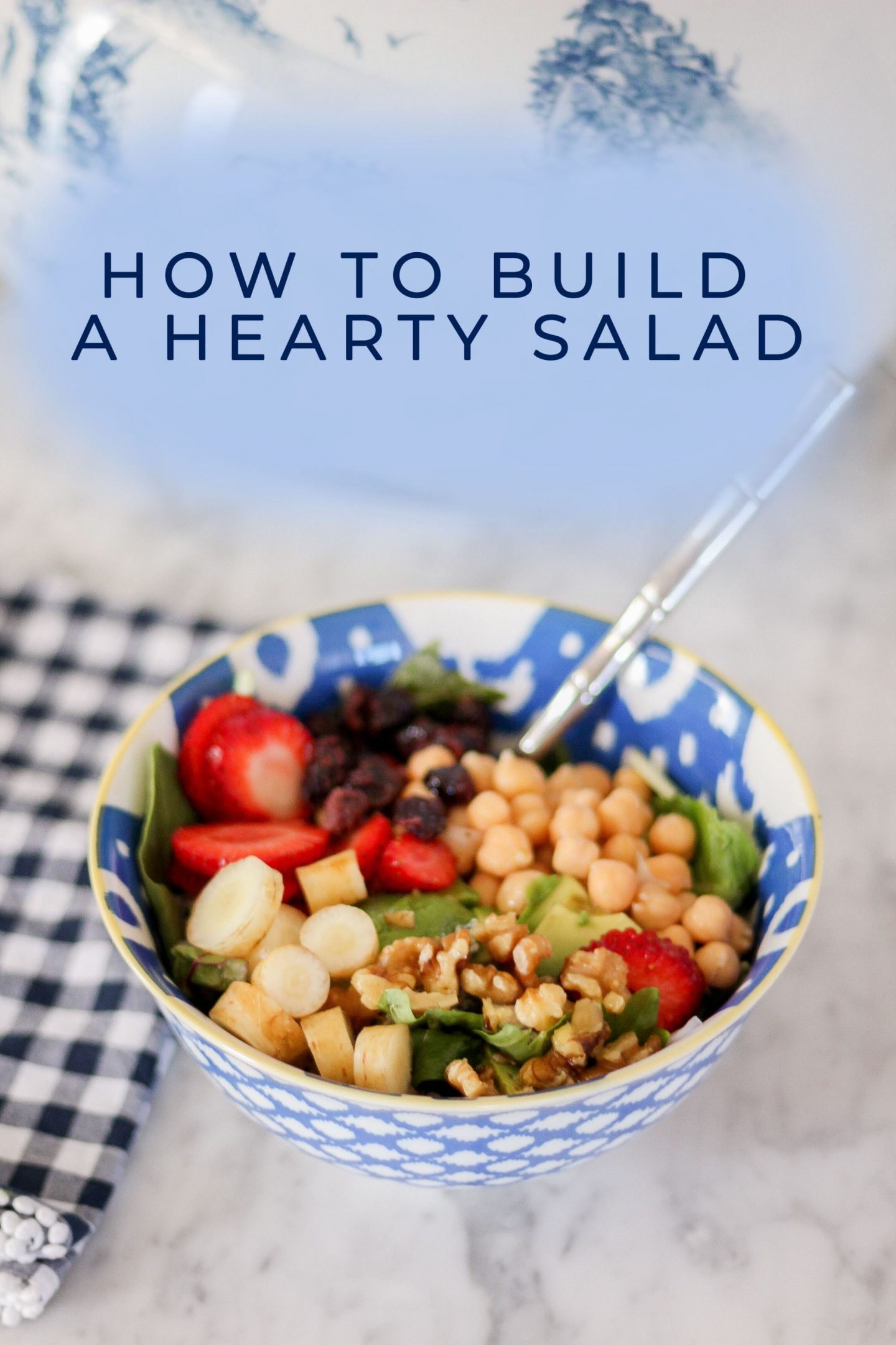 How To Build a Hearty Salad