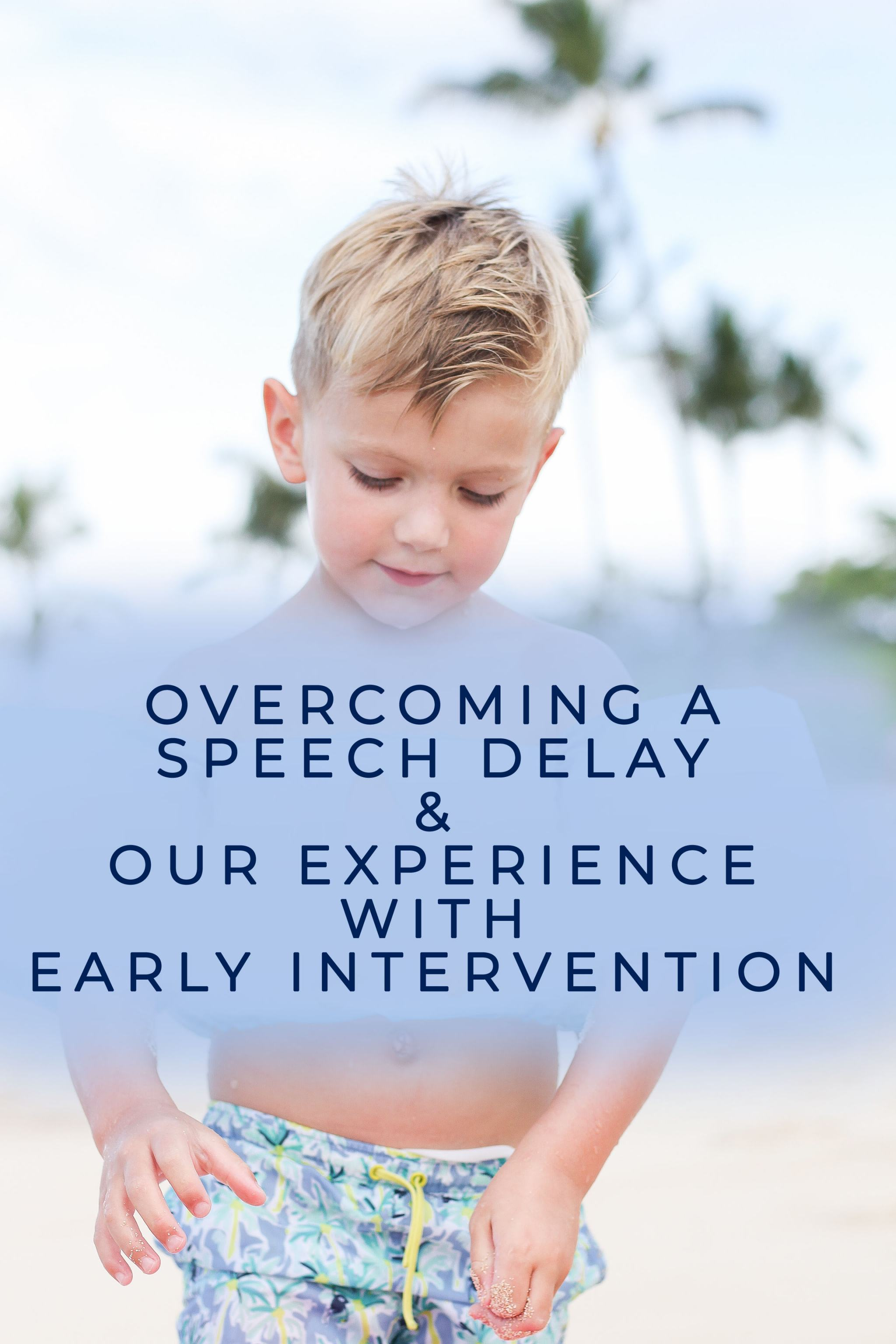 what does a speech delay look like - speech delay - overcoming a speech delay - my child isn't talking - early intervention - speech therapy - my child isn't talking - does my child have a speech delay - early intervention